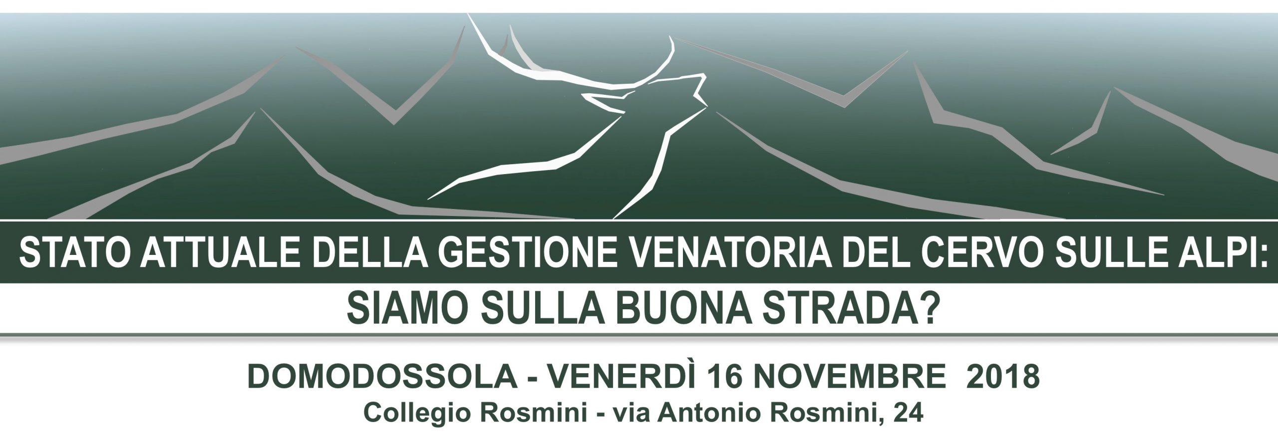 Stato attuale della gestione venatoria del cervo sulle Alpi: siamo sulla buona strada? – Domodossola, 16 novembre 2018